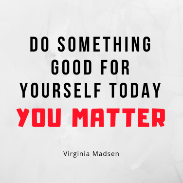 Do Something good for yourself today